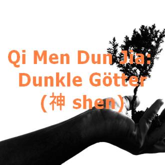 Dunkle Götter im Qi Men Dun Jia